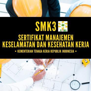SMK3 : Sistem Management Keselamatan Kerja